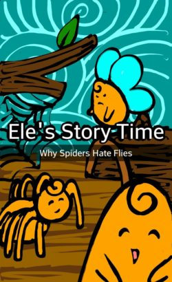 Ele's Storytime: Why Spiders Hate Flies