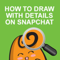 How to Draw with Details on Snapchat