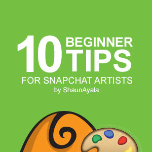 10 Beginner Tips for Snapchat Artists