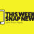 This Week: Snap News Episode #5