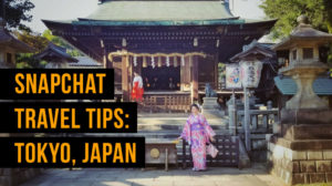 Snapchat Travel Tips: 10 Things to Know When Traveling to Japan