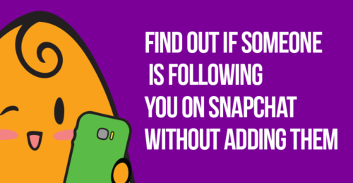 Find Out If Someone is Following You on Snapchat WITHOUT