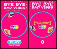Bye Bye Bad Vibes Game